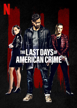 Last Days of American Crime C, Copyright NETFLIX